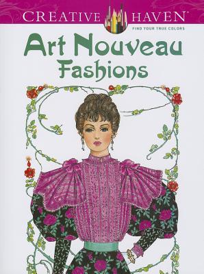 Creative Haven Art Nouveau Fashions Coloring Book By Sun, Ming-Ju/ Creative Haven